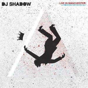 'Live In Manchester: The Mountain Has Fallen Tour' by DJ Shadow