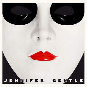 'Jennifer Gentle' by Jennifer Gentle