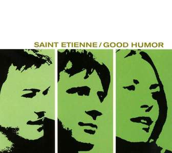 'Good Humor' by Saint Etienne