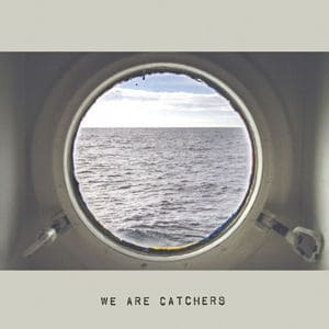 'We Are Catchers' by We Are Catchers
