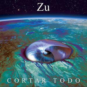 'Cortar Todo' by Zu