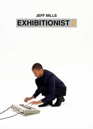 'Exhibitionist 2' by Jeff Mills