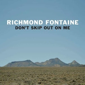 'Don't Skip Out on Me' by Richmond Fontaine