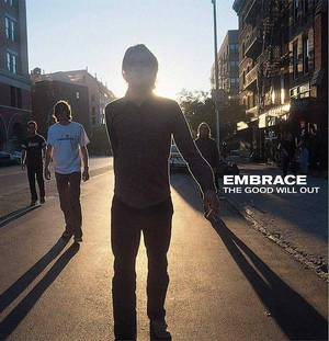 'The Good Will Out' by Embrace