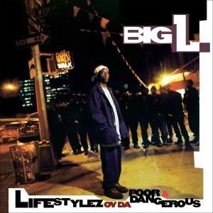 'Lifestylez Ov Da Poor & Dangerous' by Big L