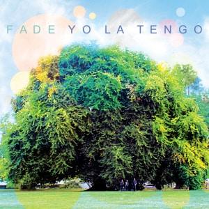 'Fade' by Yo La Tengo