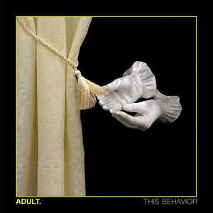 'This Behavior' by ADULT.
