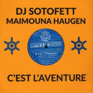 C'est l'aventure by DJ Sotofett & Maimouna Haugen