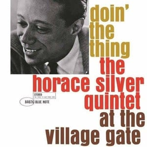 'Doin' The Thing: The Horace Silver Quintet At The Village Gate' by Horace Silver Quintet