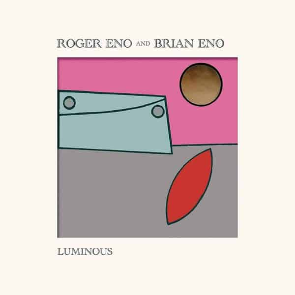 'Luminous' by Roger Eno & Brian Eno