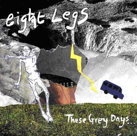 'These Grey Days' by Eight Legs