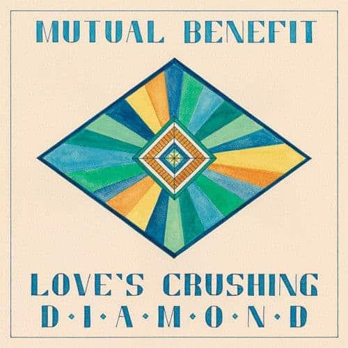 'Love's Crushing Diamond' by Mutual Benefit