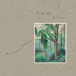 'Without Mercy' by The Durutti Column