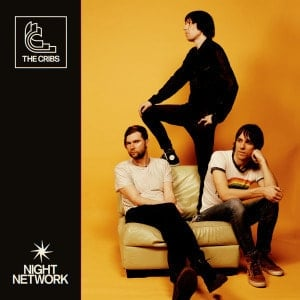 'Night Network' by The Cribs