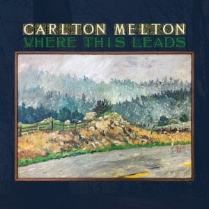 'Where This Leads' by Carlton Melton