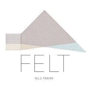 'Felt' by Nils Frahm