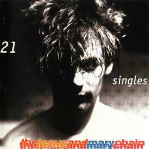 '21 Singles' by The Jesus & Mary Chain