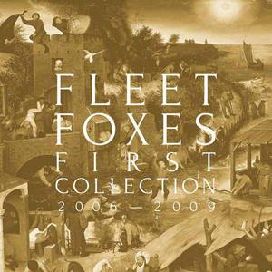 'First Collection 2006 – 2009' by Fleet Foxes