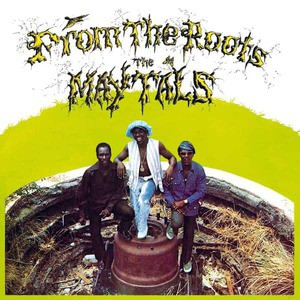 'From The Roots' by The Maytals