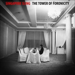 'The Tower Of Foronicity' by Singapore Sling
