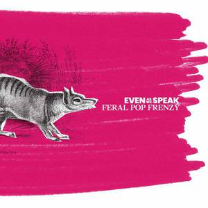 'Feral Pop Frenzy' by Even As We Speak