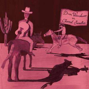 'Dean Wareham Vs. Cheval Sombre' by Dean Wareham Vs. Cheval Sombre