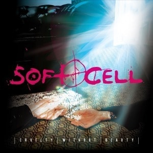 'Cruelty Without Beauty' by Soft Cell