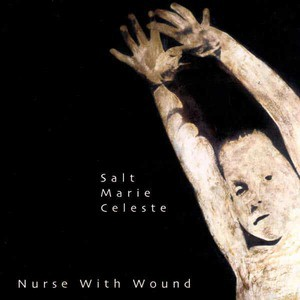 'Salt Marie Celeste' by Nurse With Wound