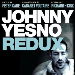 'Johnny Yesno Redux' by Cabaret Voltaire