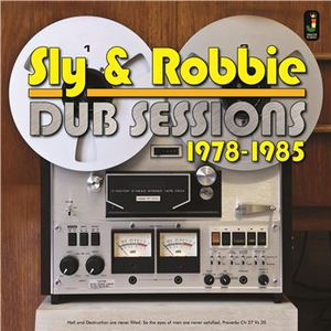 'Dub Sessions 1978-1985' by Sly & Robbie