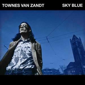 'Sky Blue' by Townes Van Zandt
