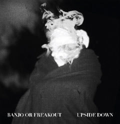 Upside Down EP by Banjo or Freakout