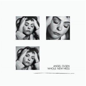 'Whole New Mess' by Angel Olsen