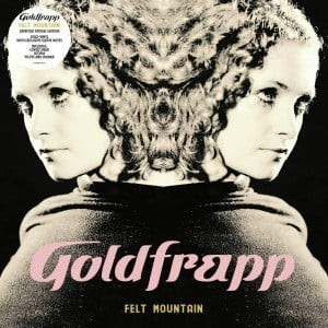 'Felt Mountain' by Goldfrapp