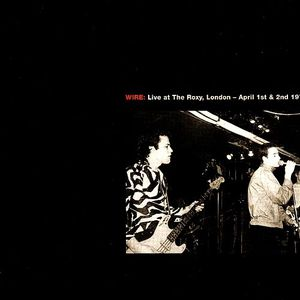 'Live At the Roxy 1977 / Live At CBGB Theatre 1978' by Wire
