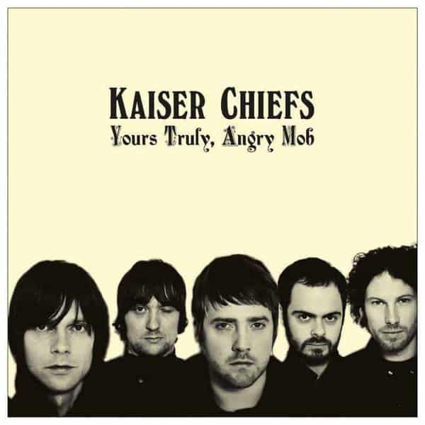 'Yours Truly, Angry Mob' by Kaiser Chiefs