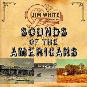 'Sounds Of The Americans' by Jim White