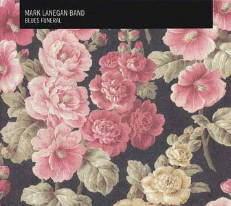 'Blues Funeral' by Mark Lanegan Band