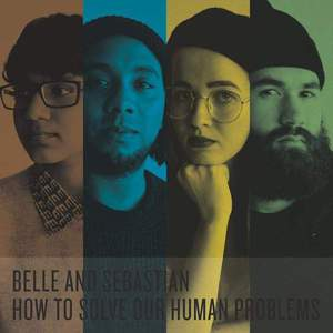 'How To Solve Our Human Problems (Parts 1-3)' by Belle and Sebastian