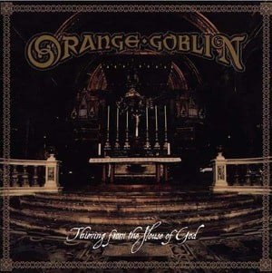 'Thieving From The House Of God' by Orange Goblin