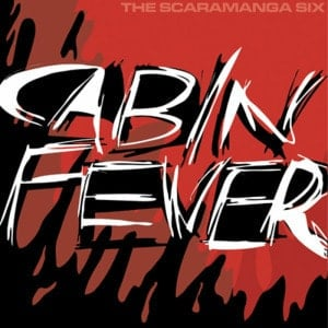 'Cabin Fever' by The Scaramanga Six