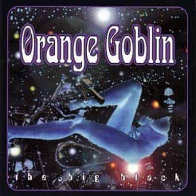 'The Big Black' by Orange Goblin