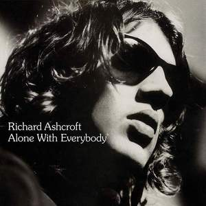 'Alone With Everybody' by Richard Ashcroft