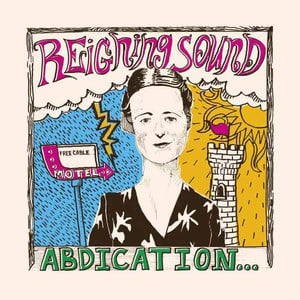 'Abdication... For Your Love' by Reigning Sound