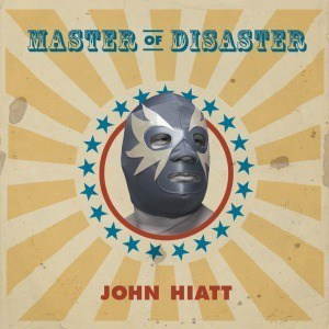 'Master of Disaster' by John Hiatt