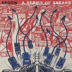 'A Series Of Sneaks' by Spoon