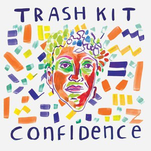 'Confidence' by Trash Kit