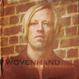 'Early Wovenhand' by Wovenhand