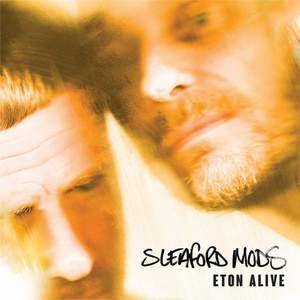 'Eton Alive' by Sleaford Mods