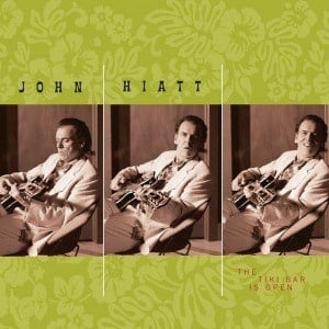 'The Tiki Bar Is Open' by John Hiatt